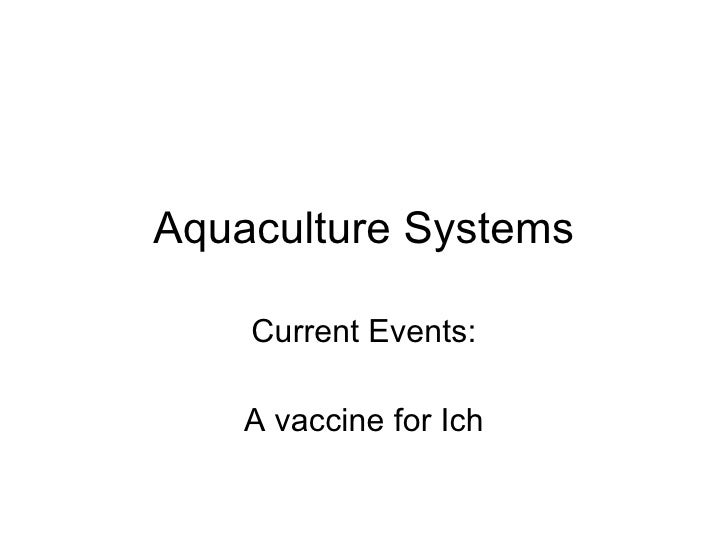 Aquaculture Systems Current Events: A vaccine for Ich
