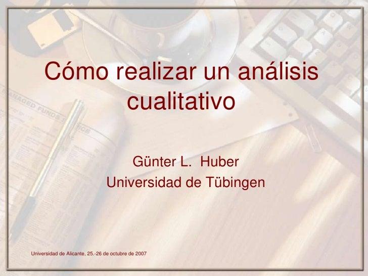 Cómo realizar un análisis            cualitativo                                      Günter L. Huber                     ...