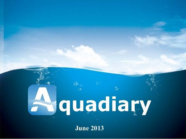 Aquadiary.net (June 2013 Presentation Eng)