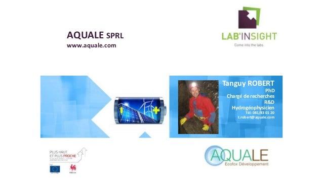 AQUALE SPRL www.aquale.com Prof. Prénom Nom Fonction « Titre du projet » Site Web du projet Logo de l'entreprise Tanguy RO...