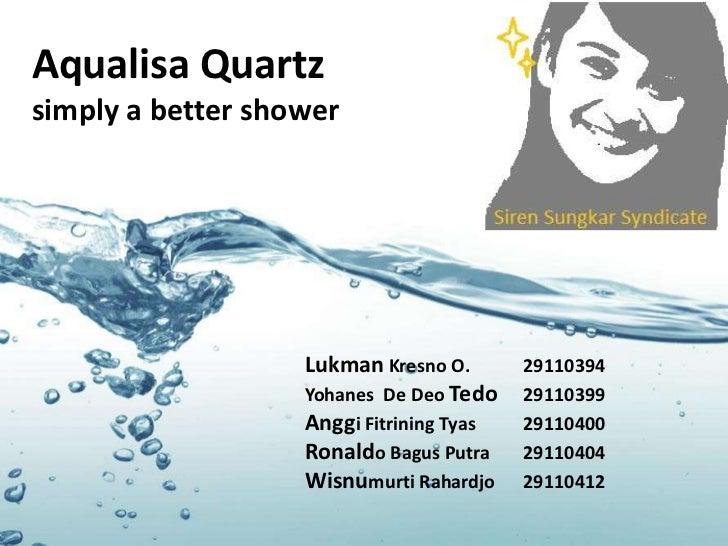 Aqualisa Quartzsimply a better shower                   Lukman Kresno O.       29110394                   Yohanes De Deo T...