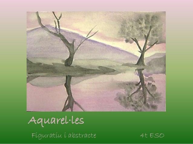 Aquarel·les Figuratiu i abstracte 4t ESO