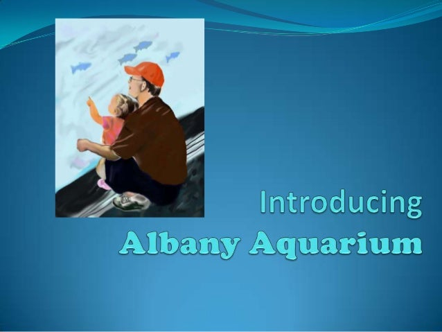 Albany Aquarium Project presentation