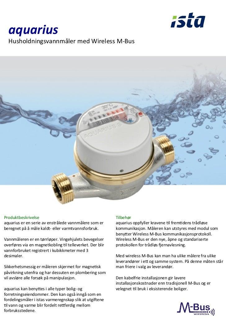 aquarius    Husholdningsvannmåler med Wireless M-‐Bus Produktbeskrivelse                                     ...