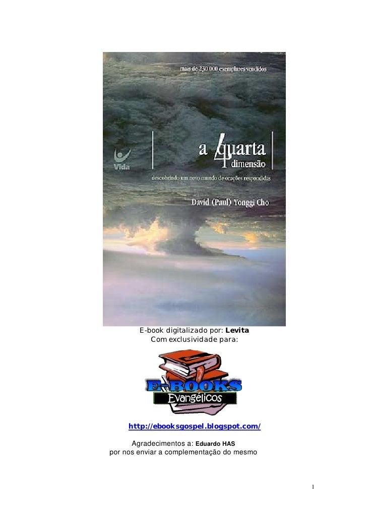E-book digitalizado por: Levita           Com exclusividade para:     http://ebooksgospel.blogspot.com/      Agradecimento...