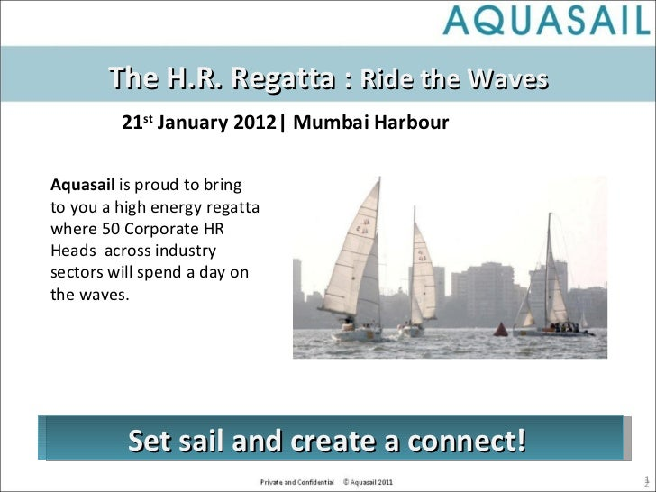 Aquasail  is proud to bring to you a high energy regatta where 50 Corporate HR Heads  across industry sectors will spend a...