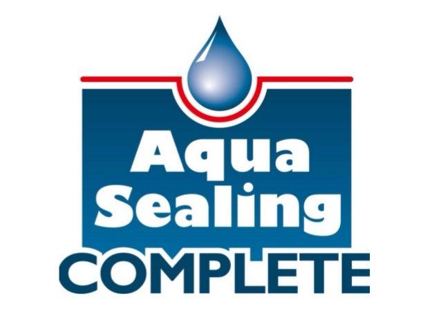Aqua sealing complete