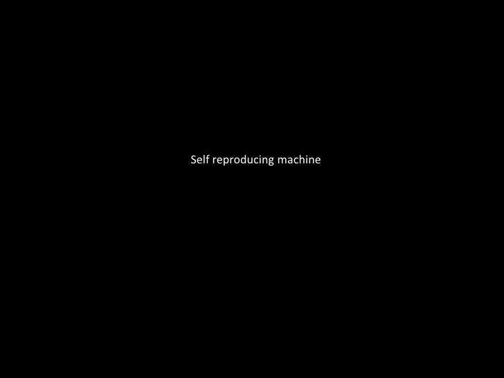 Selfreproducing machine<br />