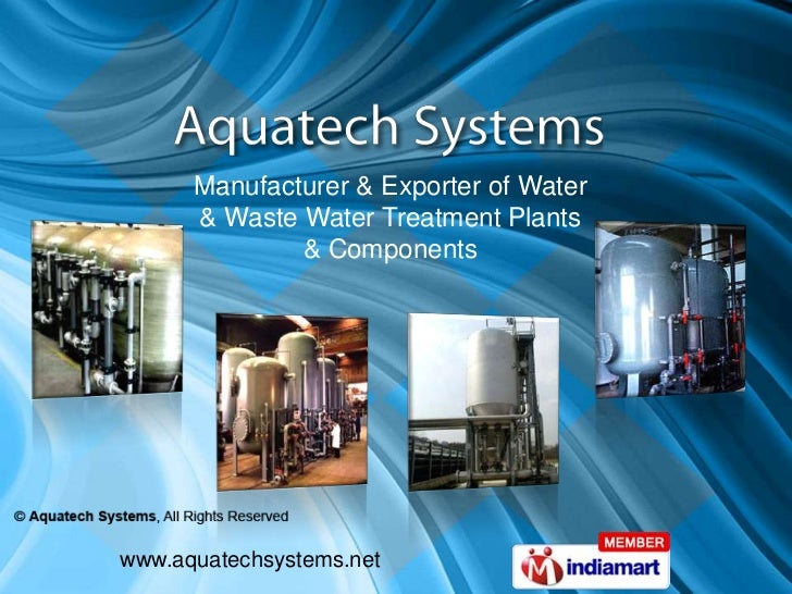 Manufacturer & Exporter of Water <br />& Waste Water Treatment Plants <br />& Components<br />www.aquatechsystems.net<br />