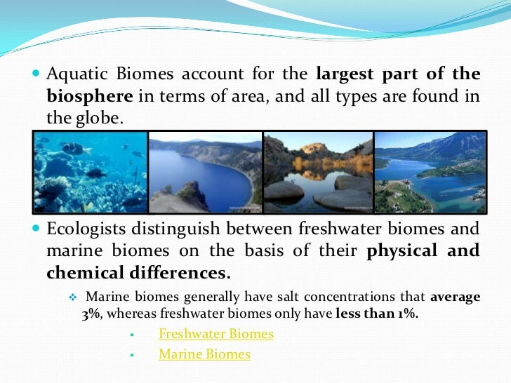 aquatic biomes Marine biomes are aquatic biomes found in the salt water of the ocean major marine biomes are neritic, oceanic, and benthic biomes major marine biomes are neritic, oceanic, and benthic biomes other marine biomes include intertidal zones, estuaries, and coral reefs.