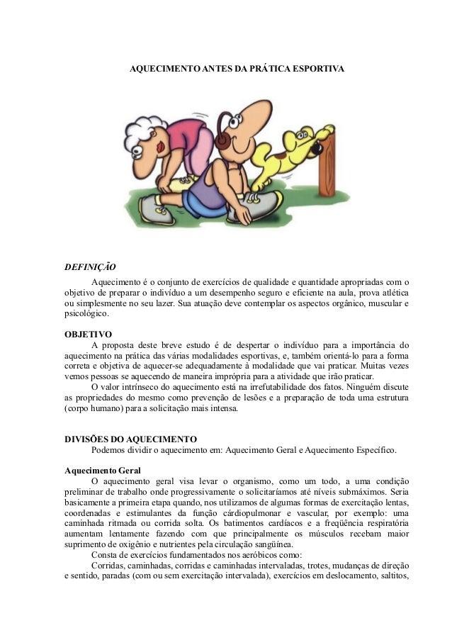 AQUECIMENTO ANTES DA PRÁTICA ESPORTIVA     DEFINIÇÃO        Aquecimento é o conjunto de exercícios de qualidade e quantida...