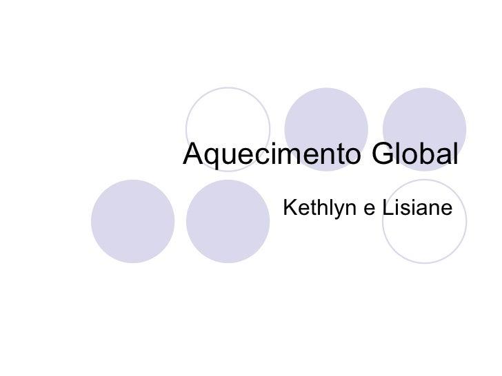 Aquecimento Global Kethlyn e Lisiane