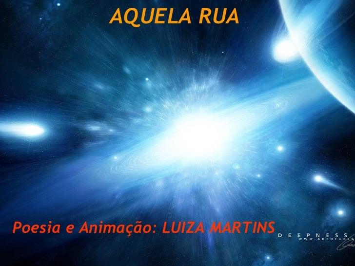 AQUELA RUA Poesia e Animação: LUIZA MARTINS