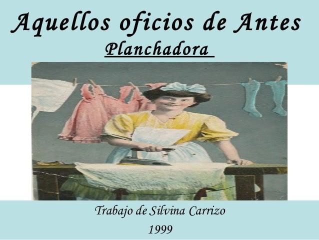 Aquellos oficios de Antes Planchadora Trabajo de Silvina Carrizo 1999
