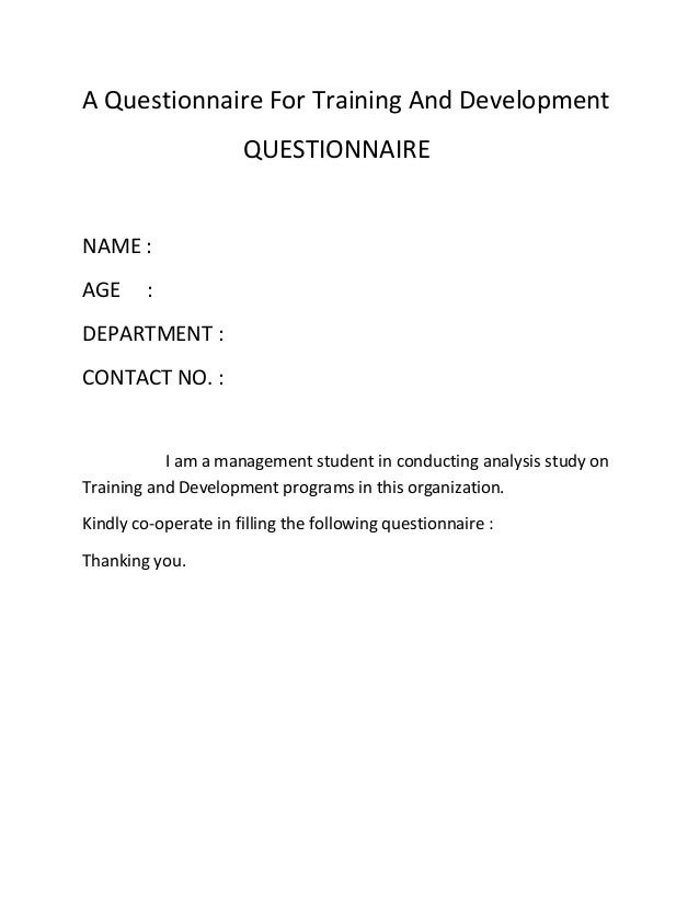 training and development questionnaire 310 appendix 2 questionnaire ii training and development practices in organization (identity of the respondent will be kept confidential and information will not be disclosed.