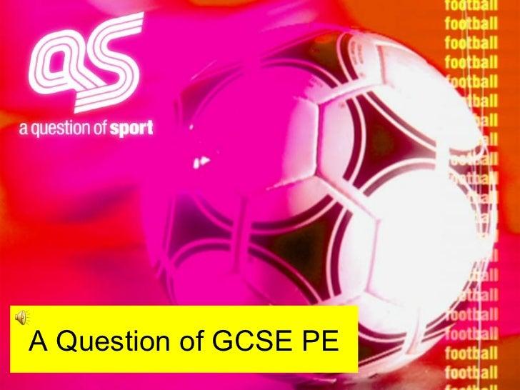 A Question of GCSE PE