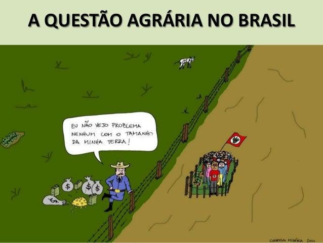 A QUESTÃO AGRÁRIA NO BRASIL