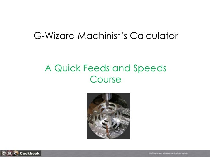 G-Wizard Machinist's Calculator<br />A Quick Feeds and Speeds Course<br />