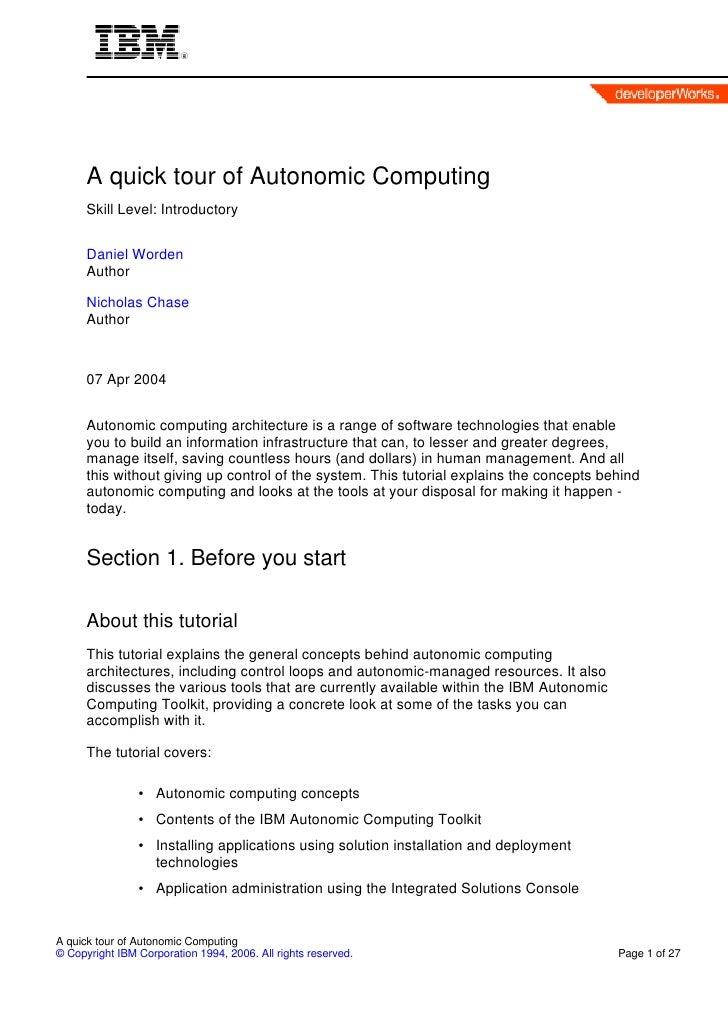 A quick tour of Autonomic Computing      Skill Level: Introductory      Daniel Worden      Author      Nicholas Chase     ...