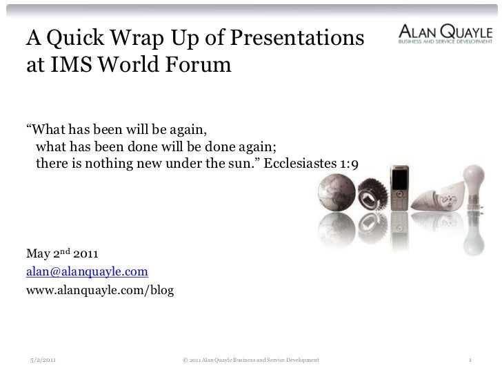 A quick wrap up of presentations at ims world forum issue 1