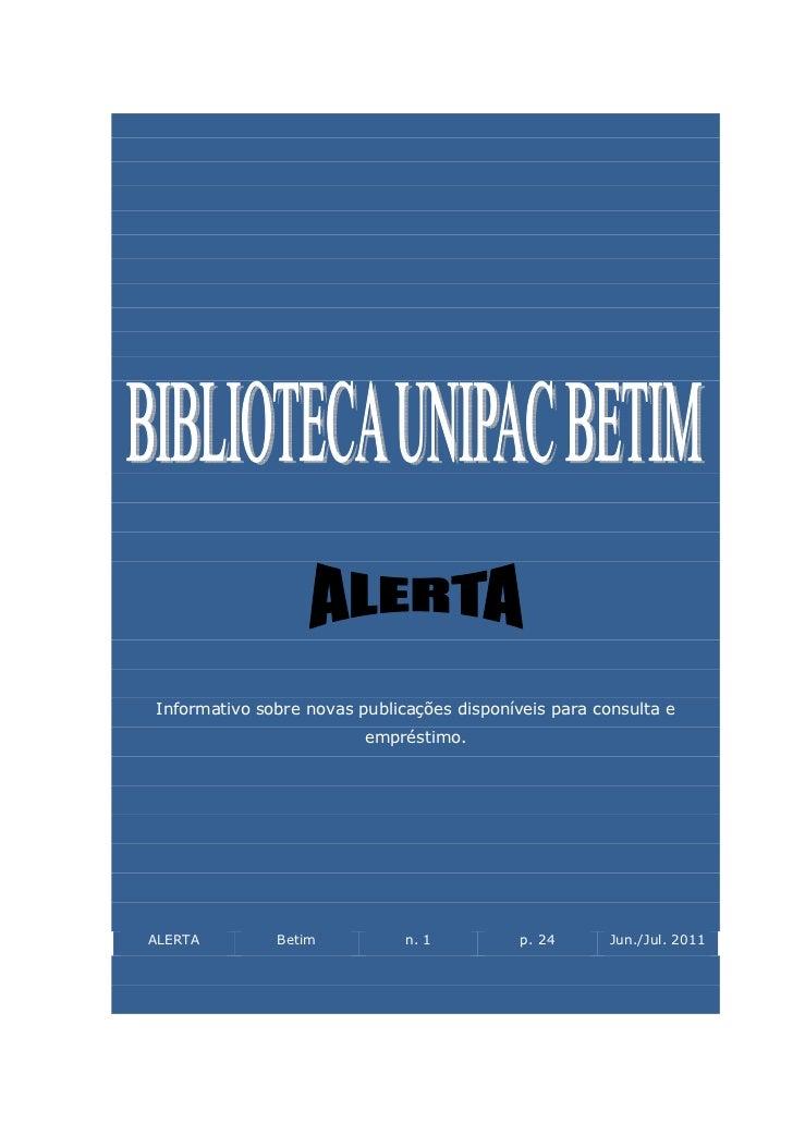 Informativo sobre novas publicações disponíveis para consulta e                         empréstimo.ALERTA        Betim    ...