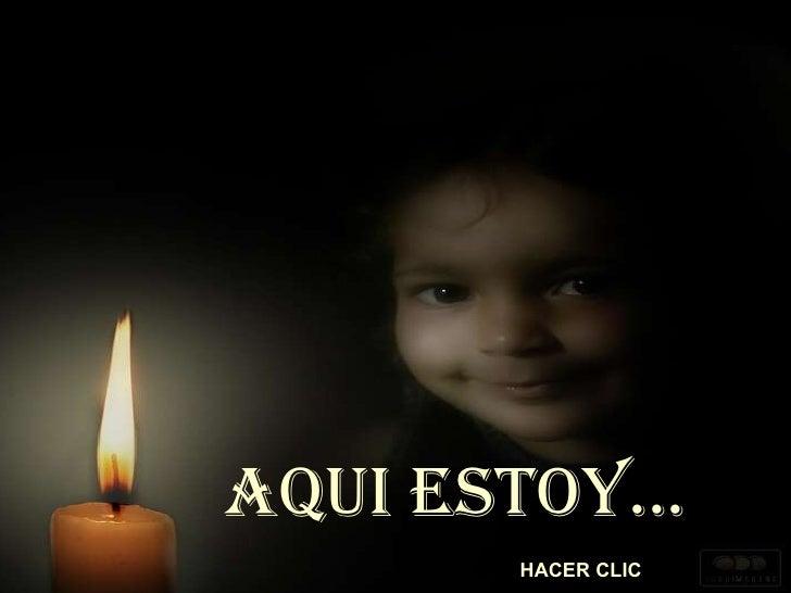 AQUI ESTOY... HACER CLIC
