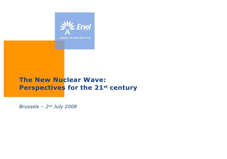 The New Nuclear Wave:  Perspectives for the 21 st  century  <ul><li>Brussels – 2 nd  July 2008 </li></ul>