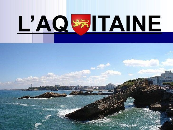 L'AQ UITAINE