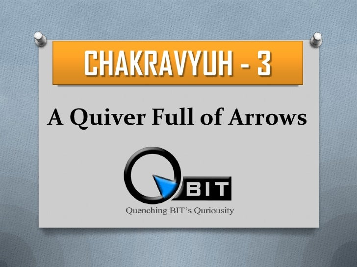 CHAKRAVYUH - 3<br />A Quiver Full of Arrows<br />