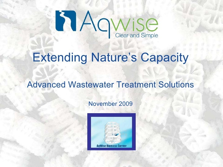 Extending Nature's Capacity Advanced Wastewater Treatment Solutions November 2009