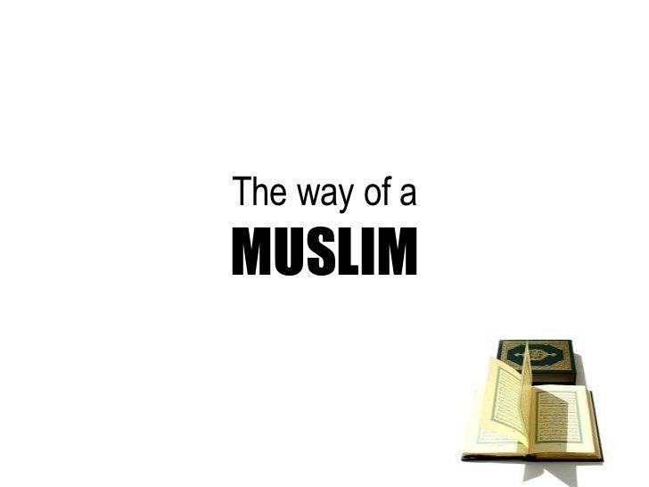 The way of aMUSLIM