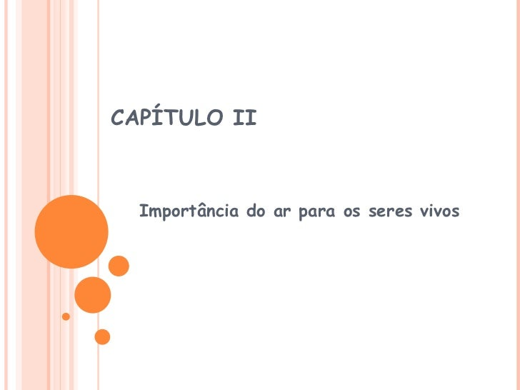 CAPÍTULO II Importância do ar para os seres vivos