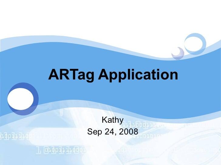 ARTag Application Kathy Sep 24, 2008