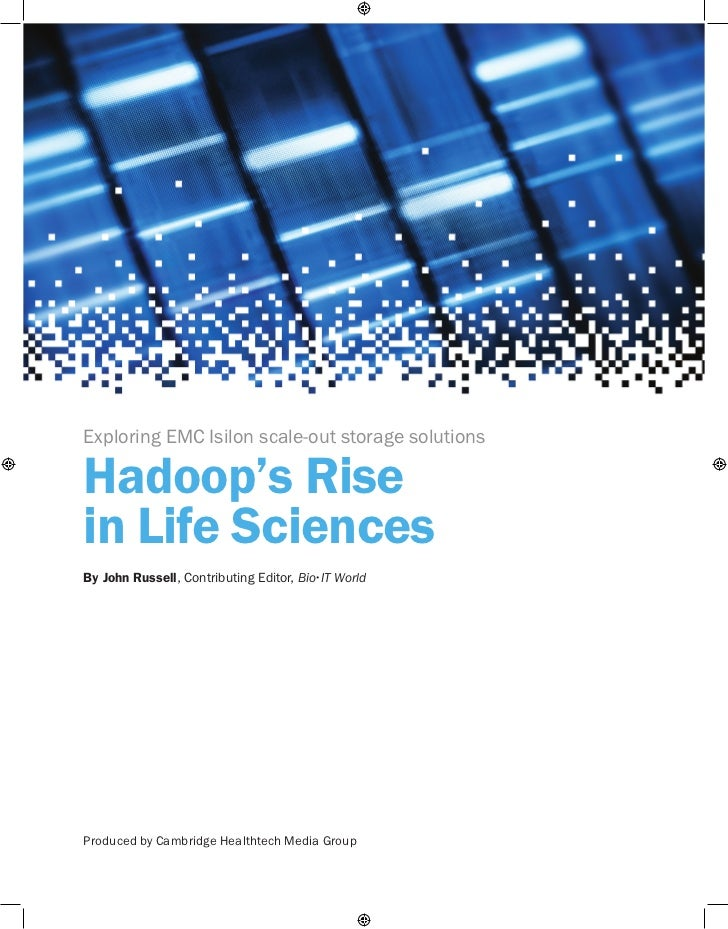 Whitepaper : CHI: Hadoop's Rise in Life Sciences