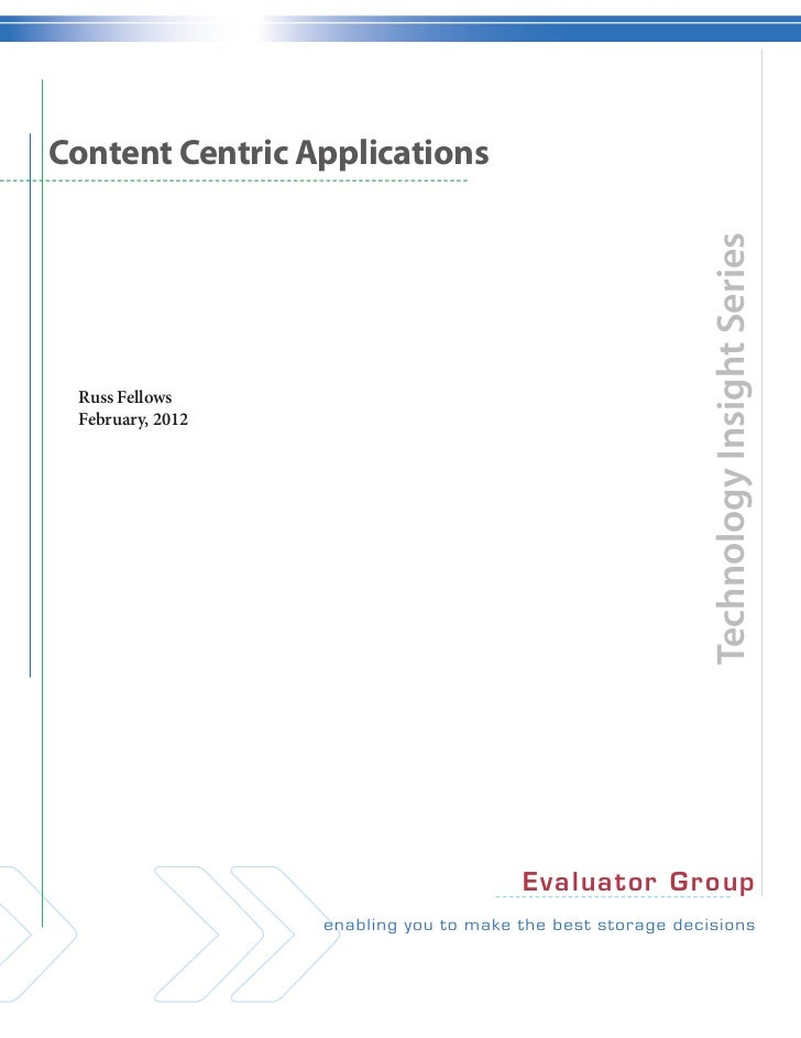 Content Centric Applications                                              Technology Insight Series Russ Fellows February,...