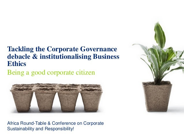Tackling the Corporate Governance Debacle & Institutionalising BUsiness Ethics-Mr. Mark Victor