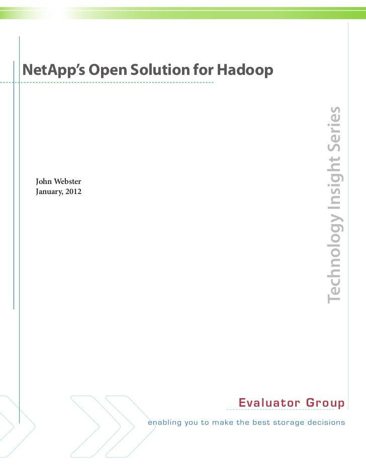 NetApp's Open Solution for Hadoop                                           Technology Insight Series John Webster January...