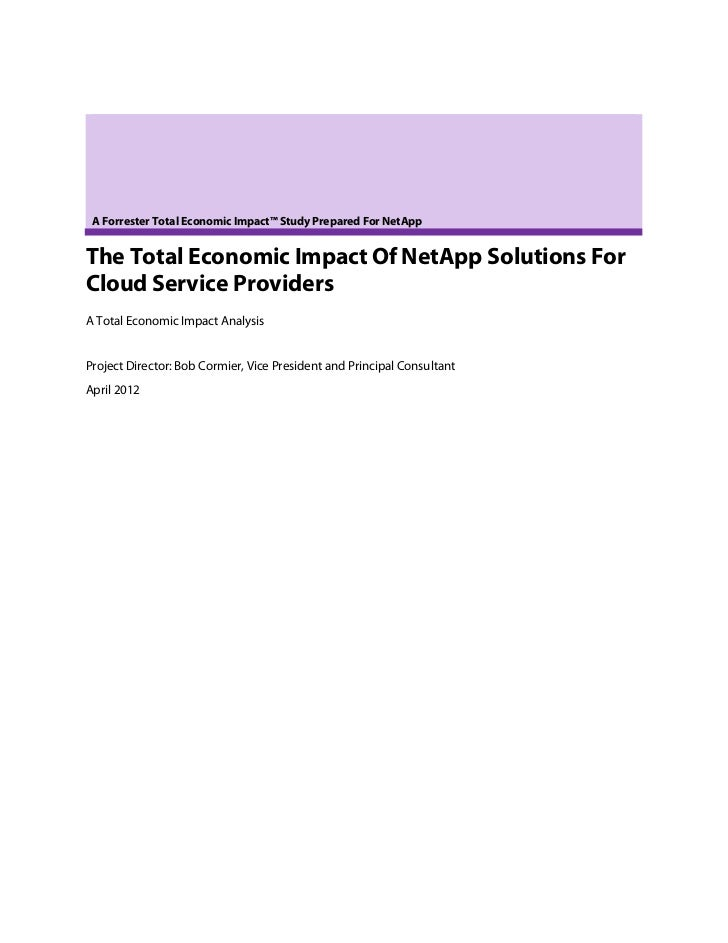 A Forrester Total Economic Impact™ Study Prepared For NetAppThe Total Economic Impact Of NetApp Solutions ForCloud Service...