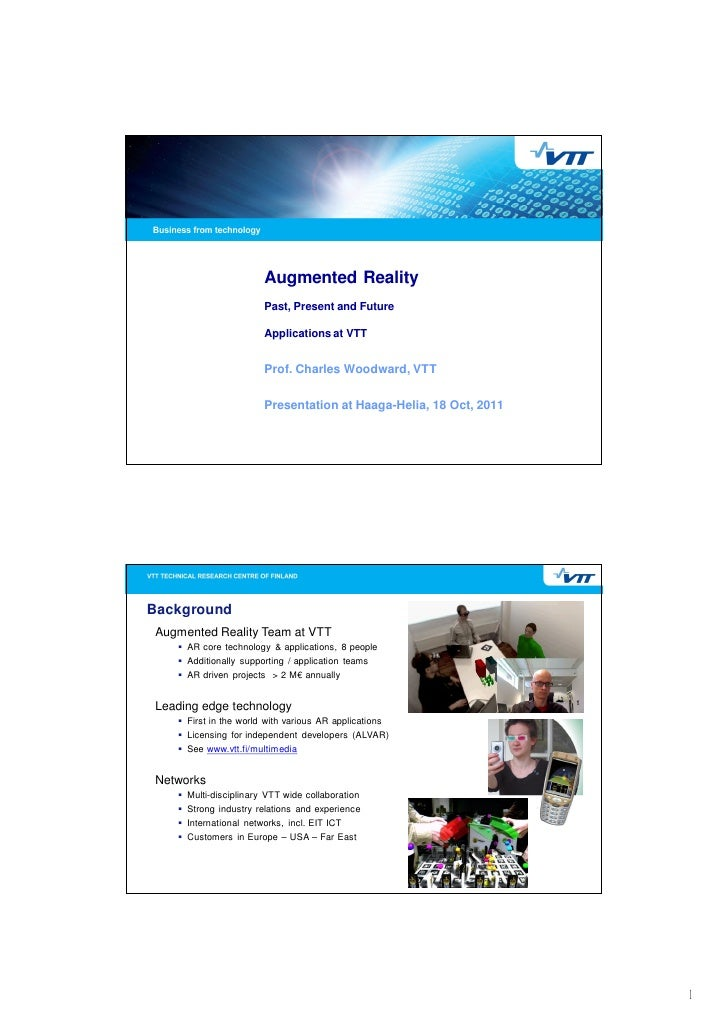 Augmented Reality                       Past, Present and Future                       Applications at VTT                ...