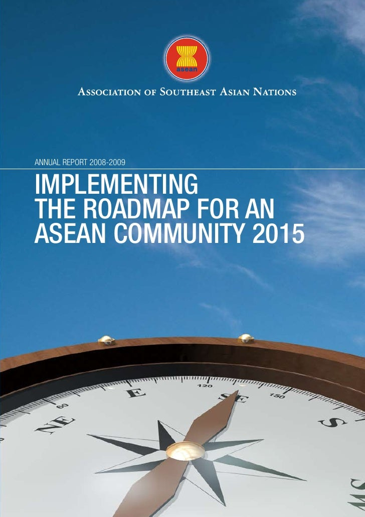 ANNUAL REPORT 2008-2009   IMPLEMENTING THE ROADMAP FOR AN ASEAN COMMUNITY 2015