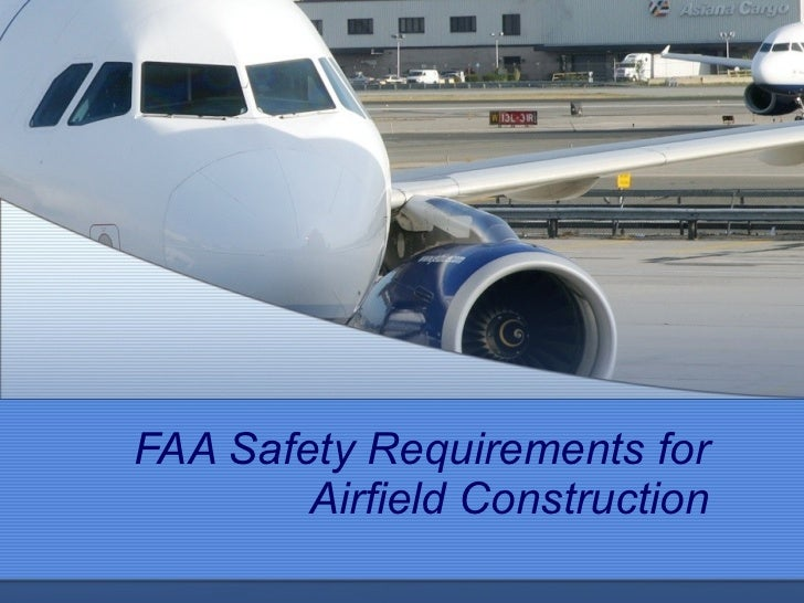 FAA Safety Requirements for Airfield Construction