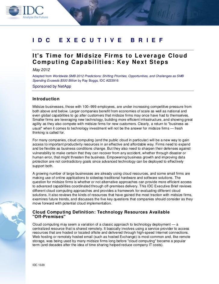 I D C            E X E C U T I V E                                B R I E FIts Time for Midsize Firms to Leverage CloudCom...