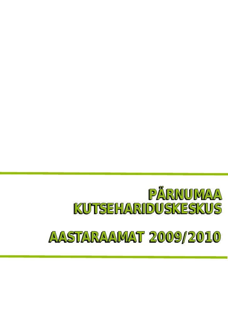 P Ä R N U MA A   KUTSEHARIDUSKESKUS AASTARAAMAT 2009/2010