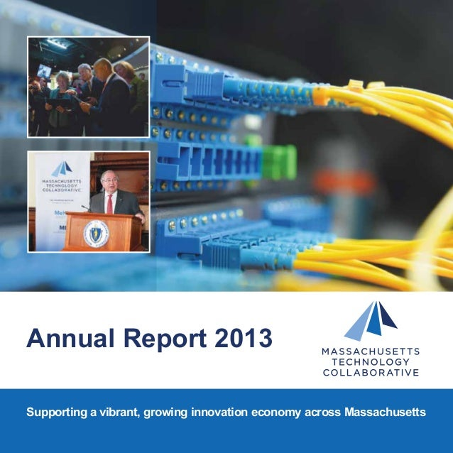 Annual Report 2013 Supporting a vibrant, growing innovation economy across Massachusetts