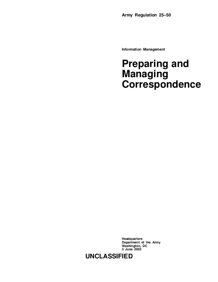 Army Regulation 25–50         Information Management         Preparing and         Managing         Correspondence        ...