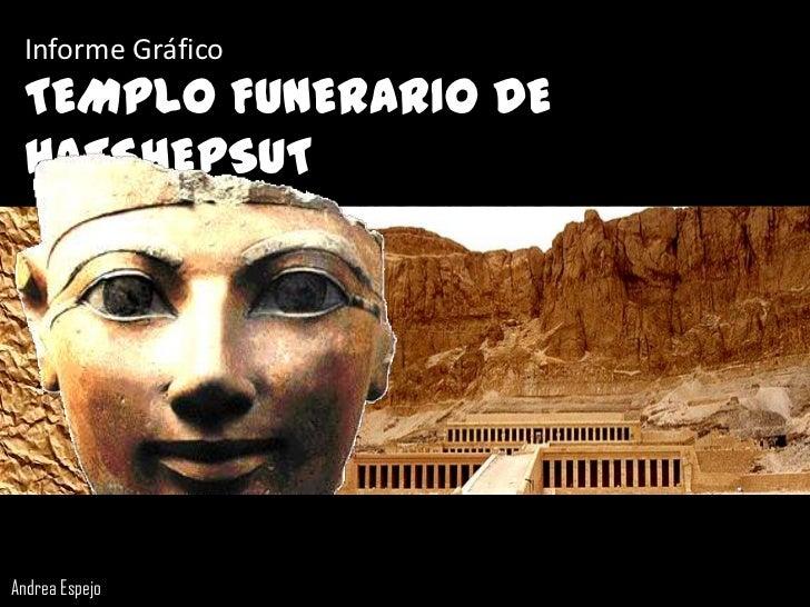 Informe Gráfico TEMPLO FUNERARIO DE HATSHEPSUTAndrea Espejo