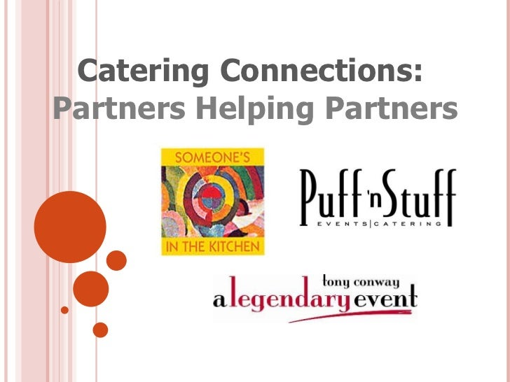 Catering Connections:  Partners Helping Partners