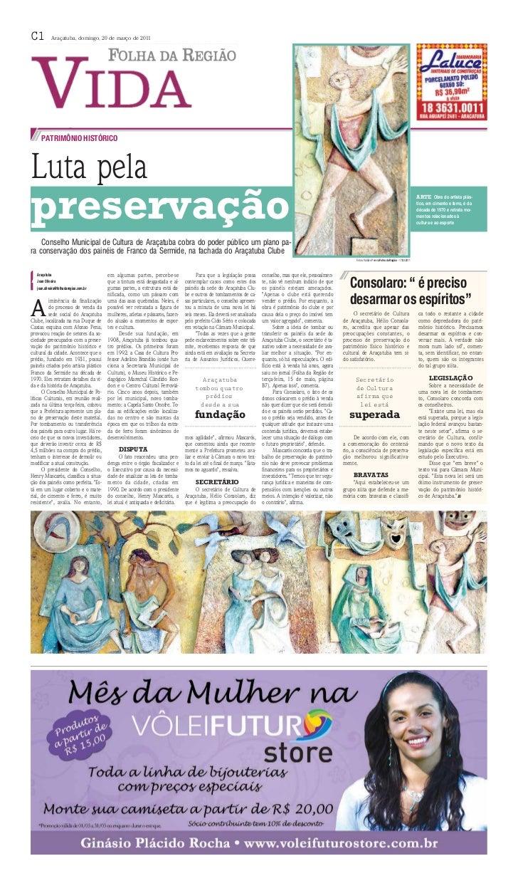 C1          Araçatuba, domingo, 20 de março de 2011     PATRIMÔNIO HISTÓRICOLuta pelapreservação                          ...