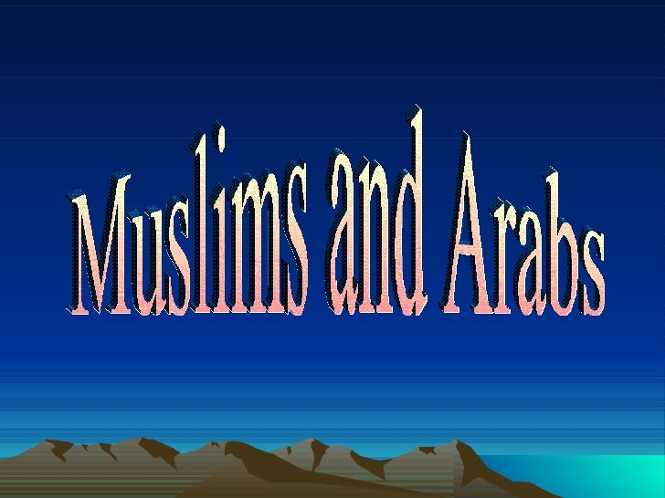 Muslims and Arabs