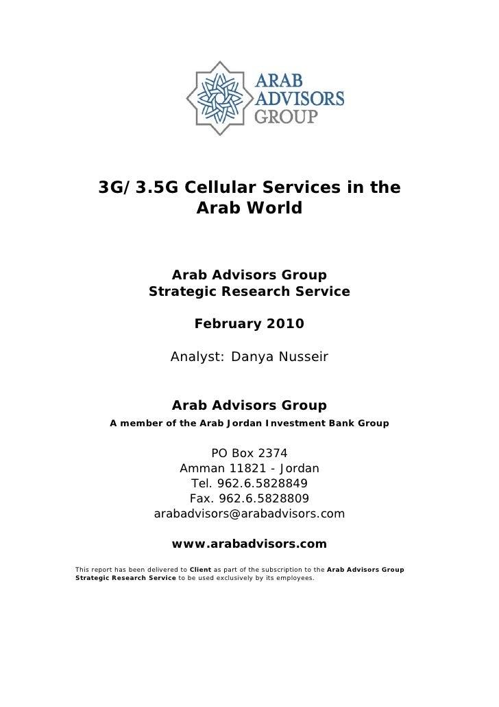 3G/3.5G Cellular Services in the                Arab World                           Arab Advisors Group                  ...
